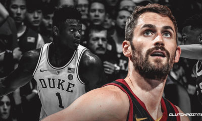 Cavs, Kevin Love, Zion Williamson
