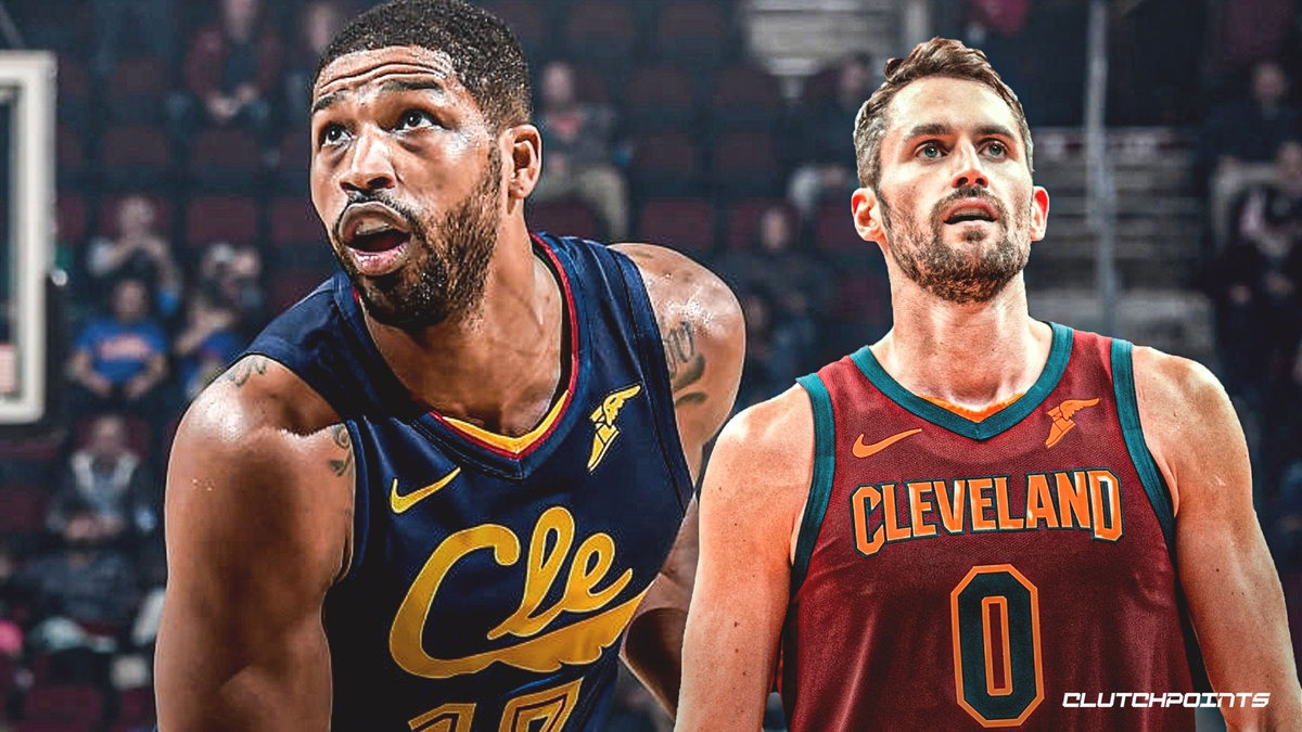Cavs, Kevin Love, Tristan Thompson